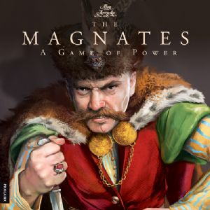 The Magnates : A Game of Power